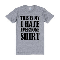 this is my hate everyone shirt