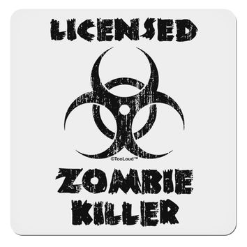 "Licensed Zombie Killer - Biohazard 4x4"" Square Sticker by TooLoud"