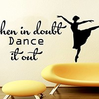 Wall Decals Quotes Vinyl Sticker Decal Quote When In Doubt Dance It Out Dance Studio Dancer Dancing Home Decor Bedroom Art Design Interior NS599
