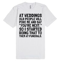 Old People Weddings-Unisex White T-Shirt