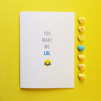 Emoji Card - You Make Me LOL -  Cute Fun Modern Funny - 5x7