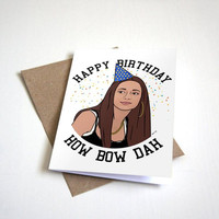 Cash Me Outside How Bow Dah - Dank Meme Birthday Card - Funny Birthday Card - Cash Me Ousside Card A6 Greeting Card
