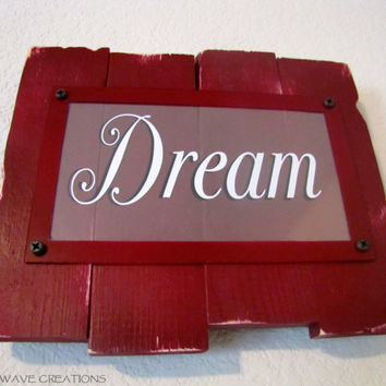 Dream Sign Handmade Rustic Wood Dream Sign Barnwood Pallet Style Distressed Wooden Sign