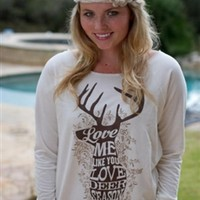Love Me Like Deer Season Tee (runs small)