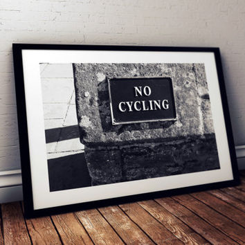 No cycling Walles Photography Print Photo print poster England street sign Black White Photography print city architecture urban art print