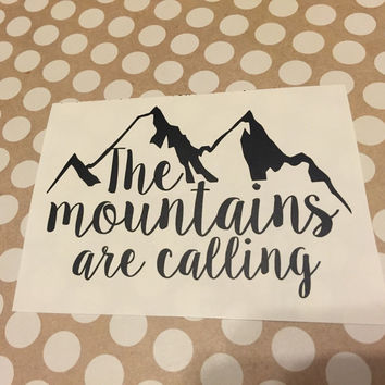 The Mountains Are Calling And I Must Go | The Mountains are calling Decal | Mountains Home Decal | Country Living Decal | Preppy Decal | 246