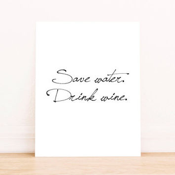 Save Water Drink Wine Funny Print Kitchen Wall Art Bar Sign Printable Art Print Wine Wine Print Home Decor Digital Print Instant Download