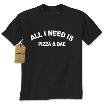 All I Need Is Pizza And Bae Mens T-shirt