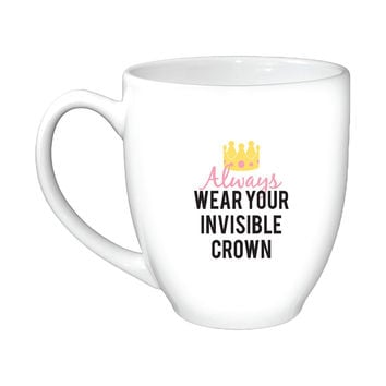 Always Wear Your Invisible Crown Mug