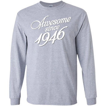 Awesome Since 1946 - 70th Birthday Gift Anniversary WOMENS T-shirt-01  LS Ultra Cotton Tshirt
