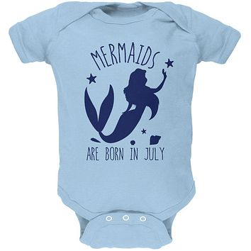 Mermaids Are Born In July Soft Baby One Piece