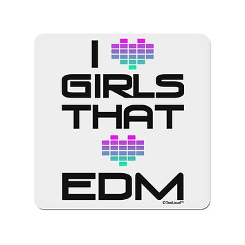 "I Heart Girls That Heart EDM 4x4"" Square Sticker"