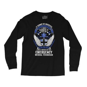 Forever The Title Emergency Medical Technician Long Sleeve Shirts