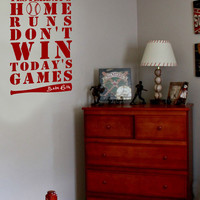 Yesterday's Home Runs Don't Win Today's Games Babe Ruth Quote Vinyl Wall Art Decal