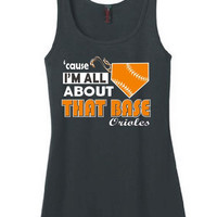 Cause I'm All About That Base Orioles Ladies Style Tank Top Shirt