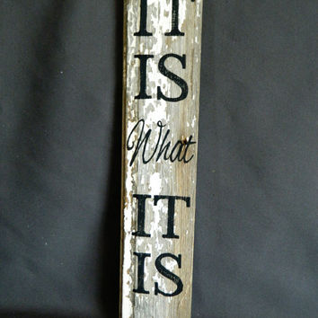 "Handpainted Reclaimed Aged Peeling White Paint wood Art, Very Rustic and Shabby chic Sign ""It Is what It Is"""