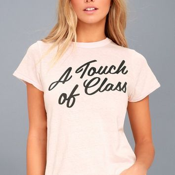 A Touch of Class Light Pink Tee