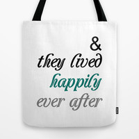 & They Lived Happily Ever After Tote Bag by raineon