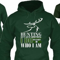 HUNTING It's part of who I AM