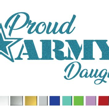 Proud Army Daughter Vinyl Graphic Decal