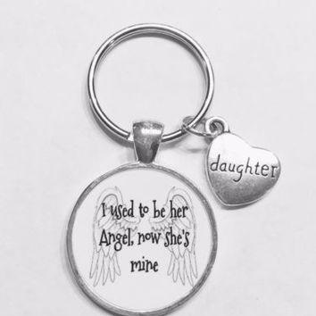 Daughter I Used To Be Her Angel Now She's Mine In Heaven Guardian Angel Keychain