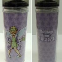 Disney Tinker Bell Mornings Travel Coffee Mug Tumbler with Worn Out Tinker Bell on One Side and the Saying Mornings arent Magical on the Other Side