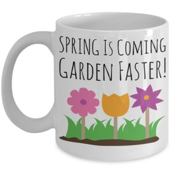 Gardening Mug White Coffee Cup For Holidays 2017 2018 Gifts For Him Her Family Grandparent Grandma Granddad Wive Husband Couples Funny Sayings Holiday Tea Coffee Mugs Cups For Gardeners Cups Mugs Spring Garden Faster Pen Holder Funny Flower Pot