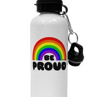 TooLoud Rainbow - Be Proud Gay Pride Aluminum 600ml Water Bottle