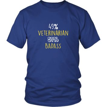 Veterinarian Shirt -  49% Veterinarian 51% Badass Profession