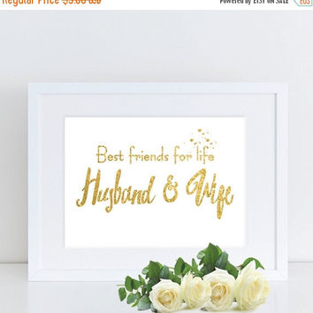 Romantic Wedding Print, Best Friends For Life, Gold Foil Print, Gold Wedding Sign, Bedroom Wall Art, Wedding Gift, Love Wall Art