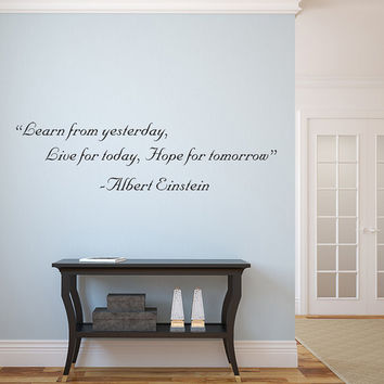 """Learn from yesterday, Live for today, Hope for tomorrow - Albert Einstein-  Wall Saying Vinyl Decal Graphic 30""""x8"""" Home Decor"""