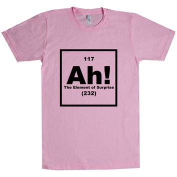 Ah The Element Of Surprise Unisex T Shirt