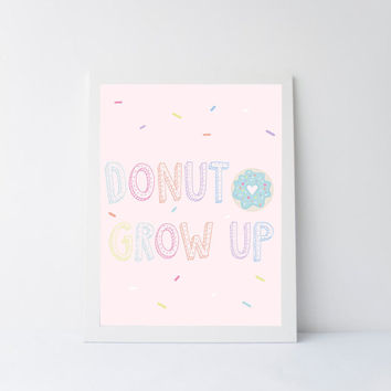 Donut grow up, PRINTABLE art, donut art, 8x10 printable, playroom decor