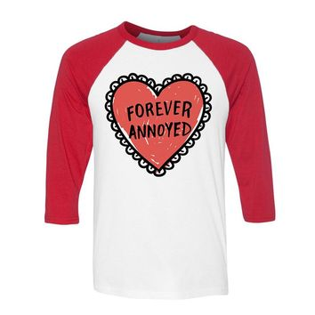 Forever Annoyed Heart Baseball Tee
