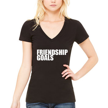 """Friendship Goals"" V-Neck T-Shirt"