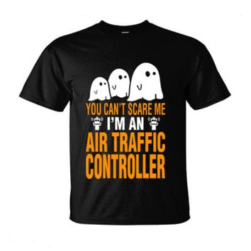 Halloween You Cant Scare Me I Am An Air Traffic Controller - Ultra-Cotton T-Shirt