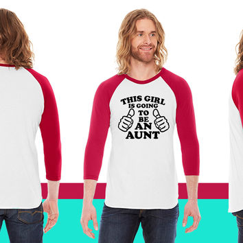 This Girl Is Going To Be An Aunt American Apparel Unisex 3/4 Sleeve T-Shirt