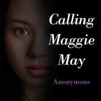 Calling Maggie May by Anonymous (Paperback): Booksamillion.com: Books