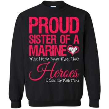 Proud sister of a army marine heroes T-Shirt
