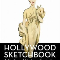 Hollywood Sketchbook: A Century of Costume Illustration (Hardcover) Book