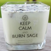 Keep Calm & Burn Sage Scented Soy Jar Candle with White Sage & Lavender, Smudge Candle