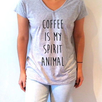 Coffee is my spirit animal V-Neck T-shirt ultra soft for womens Tumblr T-shirt Sassy and Funny Girl T-shirt funny slogan gift to girl