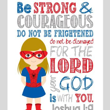 Spidergirl Superhero Christian Nursery Decor Print - Be Strong & Courageous Joshua 1:9