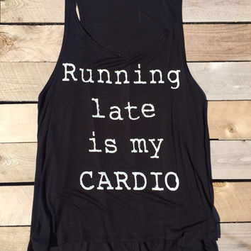 Running Late Is My Cardio Black Tank Top