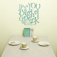 I love you a bushel and a peck kiss around the neck wall decal sticker