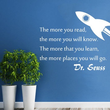 Rocket Wall Decal Quotes Dr. Seuss The more you read the more you will know C628