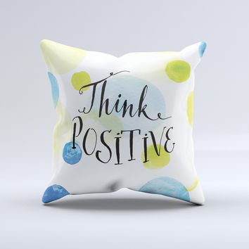 The Think Positive ink-Fuzed Decorative Throw Pillow