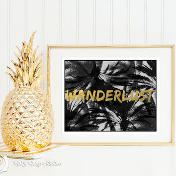Gold Typographic Quote Wall Art, Wanderlust, Inspirational Travel Quote, Faux Gold Foil, Palm Trees, Printable, INSTANT DOWNLOAD