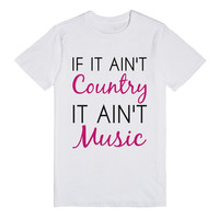 if it ain't country it ain't music