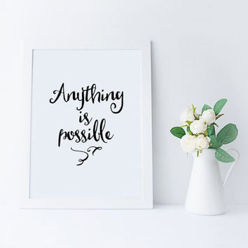 ANYTHING IS POSSIBLE,Motivational Quote,Inspiring Quote,Best Words,Printable Poster,Printable Art,Printable Quote,Black And White,Workout